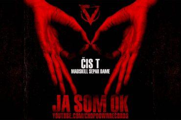 Čis T a na spolupráci Separ, Dame a MadSkill – novinka s názvom Ja som OK ti zaručí chill a pohodu