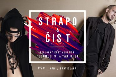 V Bratislave sa chystá špeciálna SHOW – STRAPO a ČIS T krstia svoje albumy!?